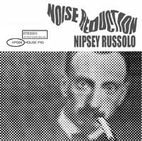 Nipsey Russolo - Noise Reduction