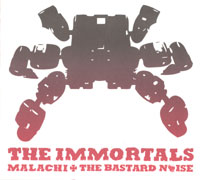 Malachi & Bastard Noise - The Immortals
