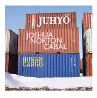 Juhyo / Joshua Norton Cabal - Human Cargo